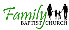 Family Baptist Church| A Church Family For Your Family